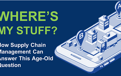 'WHERE'S MY STUFF?': HOW SUPPLY CHAIN MANAGEMENT CAN ANSWER THIS AGE-OLD QUESTION